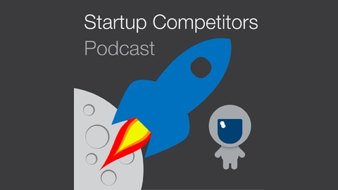 Startup Competitors Podcast