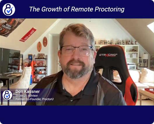 Don Kassner on the Growth of Remote Proctoring
